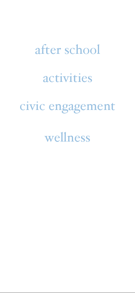 after school programs, activities for seniors, civic engagement commitments, wellness initiatives